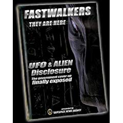 FastWalkers - Brand New UFO and Alien Disclosure DVD with the World